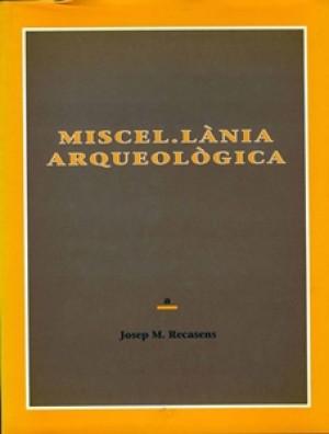 MISCEL•LÀNIA ARQUEOLÒGICA A JOSEP M. RECASENS