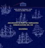 NAVINIMIA. ANCORADES AL PORT DE TARRAGONA EMBARCACIONS DEL SEGLE XIX (VOLUM I)