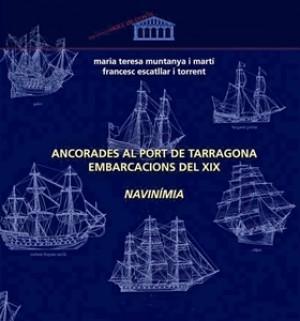 NAVINIMIA. ANCORADES AL PORT DE TARRAGONA EMBARCACIONS DEL SEGLE XIX (VOLUM II)