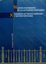 NUEVOS ESCENARIOS DE LA ACTIVIDAD PORTUARIA. X CONGRESO DE TRÁFICO MARÍTIMO Y GESTIÓN PORTUARIA.