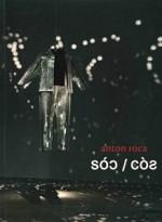 SÓC / CÒS - ANTON ROCA