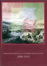 TARRAGONA DURANT LA GUERRA DEL FRANCÈS 1808-1814