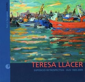 TERESA LLÀCER. EXPOSICIÓ RETROSPECTIVA. OLIS 1969-2009