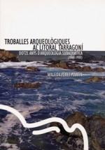 TROBALLES ARQUEOLÒGIQUES AL LITORAL TARRAGONÍ. DOTZE ANYS D'ARQUEOLOGIA SUBAQUÀTICA (1968-1980)