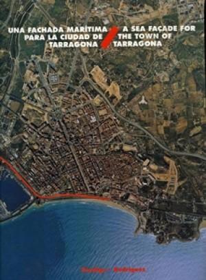 UNA FACHADA MARÍTIMA PARA LA CIUDAD DE TARRAGONA (A SEA FAÇADE FOR THE TOWN OF TARRAGONA)