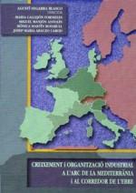 Creixement i organització industrial a l'arc de la Mediterrània i al corredor de l'Ebre
