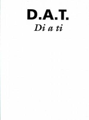 D.A.T. Di a Ti