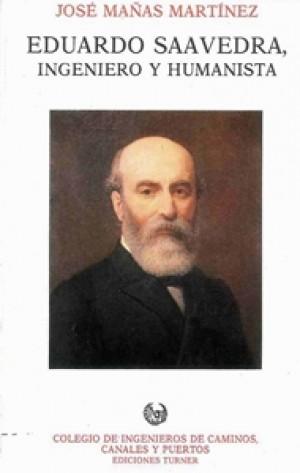 EDUARDO SAAVEDRA, INGENIERO Y HUMANISTA