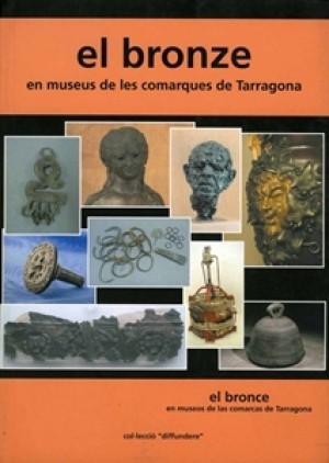 EL BRONZE EN MUSEUS DE LES COMARQUES DE TARRAGONA
