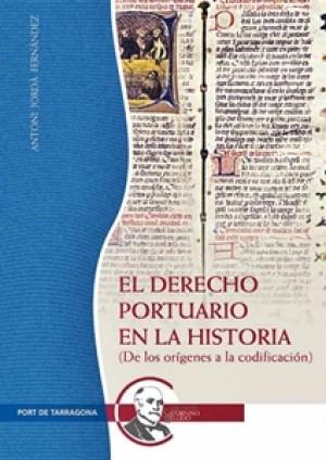 EL DERECHO PORTUARIO EN LA HISTORIA (De los orígenes a la codificación)