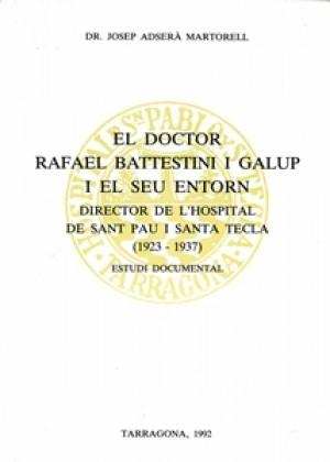 EL DOCTOR RAFAEL BATTESTINI I GALUP I EL SEU ENTORN