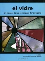 EL VIDRE EN MUSEUS DE LES COMARQUES DE TARRAGONA