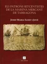 ELS PATRONS SETCENTISTES DE LA MARINA MERCANT DE TARRAGONA.