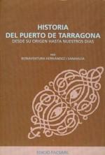 HISTORIA DEL PUERTO DE TARRAGONA. DESDE SU ORIGEN HASTA NUESTROS DÍAS. (EDICIÓ FACSÍMIL)