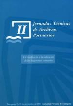 II  JORNADAS TÉCNICAS DE ARCHIVOS PORTUARIOS. LA CLASIFICACIÓN Y LA VALORACIÓN DE LOS DOCUMENTOS PORTUARIOS