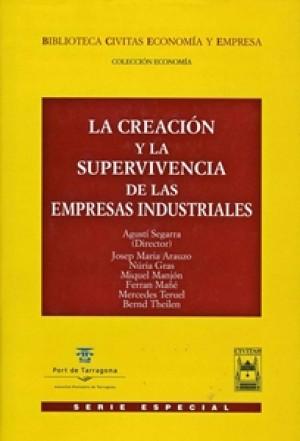 LA CREACIÓN Y LA SUPERVIVENCIA DE LAS EMPRESAS INDUSTRIALES