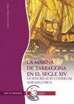 LA MARINA DE TARRAGONA EN EL SEGLE XIV. LA SEVA RELACIÓ COMERCIAL AMB MALLORCA.