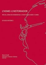 L'HOME I L'HISTORIADOR. MISCEL•LÀNIA EN HOMENATGE A JOSEP MARIA RECASENS I COMES.