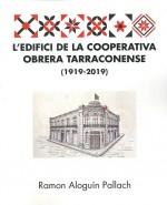 L´EDIFICI DE LA COOPERATIVA OBRERA TARRACONENSE 1919-2019