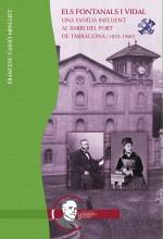 ELS FONTANALS I VIDAL. UNA FAMÍLIA INFLUENT AL BARRI DEL PORT DE TARRAGONA (1825-1960)