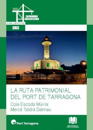LA RUTA PATRIMONIAL DEL PORT TARRAGONA