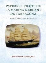 Patrons i pilots de la Marina Mercant de Tarragona. Segon terç del Segle XIX