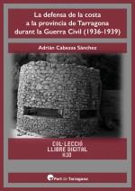 La defensa de la costa a la província de Tarragona durant la Guerra Civil (1936-1939)