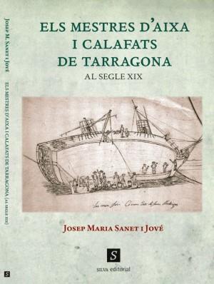 Els mestres d'aixa i calafats de Tarragona  al segle XIX