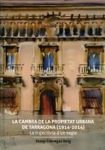 La Cambra de la Propietat Urbana de Tarragona (1914-2014). La trajectòria d'un segle